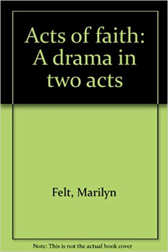 Book Acts of faith: A drama in two acts