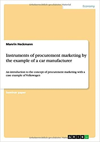 Instruments of Procurement Marketing by the Example of a Car Manufacturer by Lukas Heckelmann (2012-11-28)