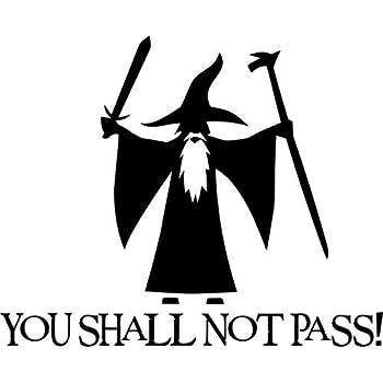 Gandalf you shall not pass vinyl decal sticker bumper car truck window 6 wide