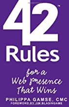 42 Rules for a Web Presence That Wins: Essential Business Strategy for Website and Social Media Success (2nd ed)