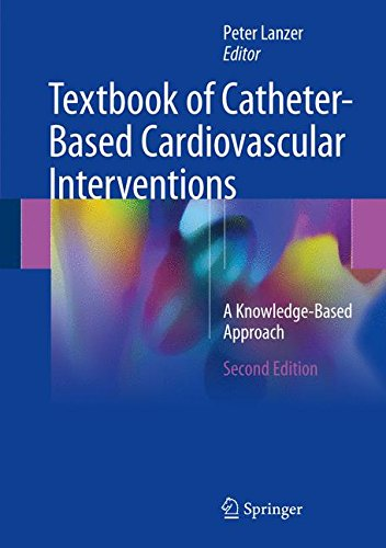 Textbook of Catheter-Based Cardiovascular Interventions: A Knowledge-Based Approach