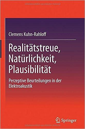 Book Realitätstreue, Natürlichkeit, Plausibilität: Perzeptive Beurteilungen in der Elektroakustik