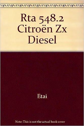 Revue Technique Automobile 548, Citroën Zx : Moteurs Diesel, Atmo et Turbo jusquà fin de fabrication Paperback