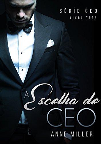 A Escolha do CEO (Série CEO Livro 3)
