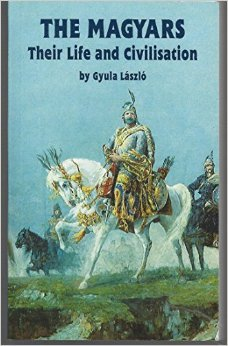 The Magyars: Their life and civilisation