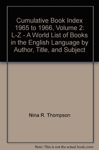 Cumulative Book Index 1965 to 1966, Volume 2: L-Z - A World List of Books in the English Language by Author, Title, and Subject