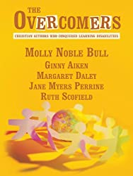 The Overcomers: Christian Authors Who Conquered Learning Disabilities