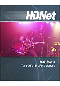 True Music: The Burden Brothers, Radiant