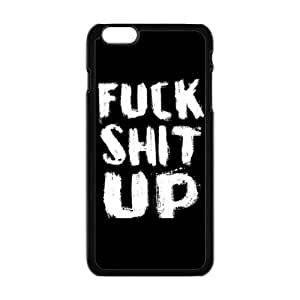 Cheap phonecase, Funny quotes, Fuck shit up picture for black plastic iphone 6 case (5.5 inch)