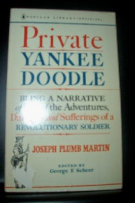 Private Yankee Doodle;: Being a narrative of some of the adventures, dangers, and sufferings of a Revolutionary soldier (Private Yankee Doodle By Joseph Plumb Martin)