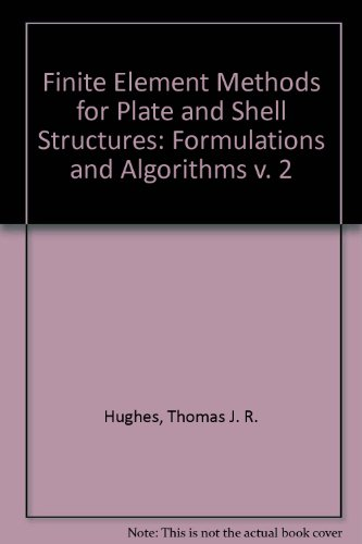 Finite Element Methods for Plate and Shell Structures: Formulations and Algorithms v. 2