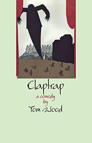 Claptrap: A Comedy in Two Acts by Dundurn