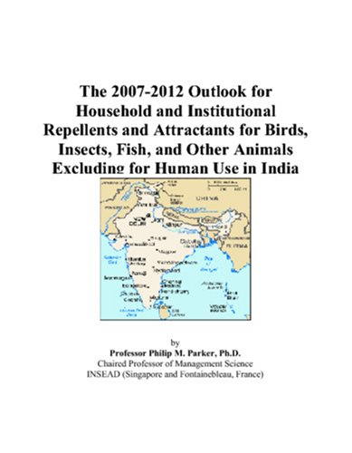 The 2007-2012 Outlook for Household and Institutional Repellents and Attractants for Birds, Insects, Fish, and Other Animals Excluding for Human Use in India