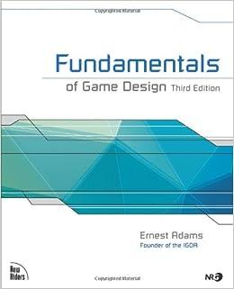 Fundamentals Of Game Design Rd Edition Ernest Adams - Fundamentals of game design