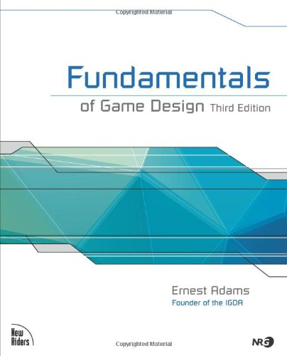 Fundamentals of Game Design (3rd Edition) by New Riders