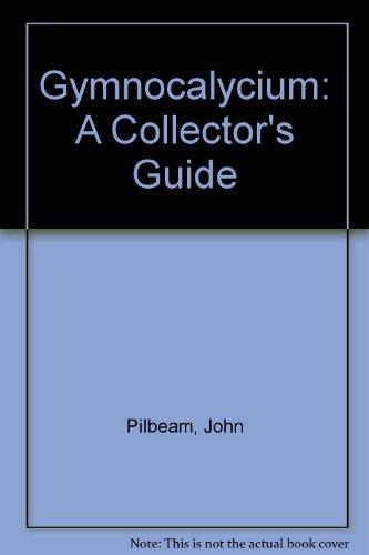 Gymnocalycium: A Collector's Guide