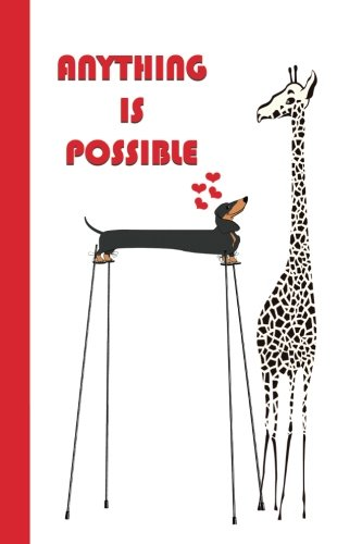 Anything Is Possible: Dachshund and Giraffe (Red) 6x9 - SKETCH JOURNAL - Pages are LINED ON THE BOTTOM THIRD with blank space on top (Motivational Sketch Journal Series)