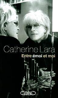 Entre émoi et moi, Lara, Catherine
