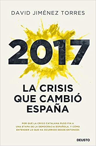 2017 La crisis que cambió España de David Jiménez Torres