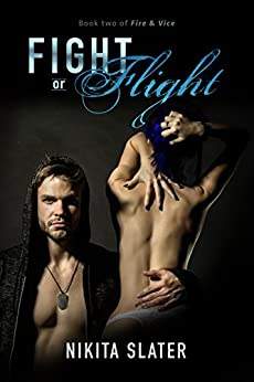Fight or Flight (Fire & Vice Book 2) by [Slater, Nikita]