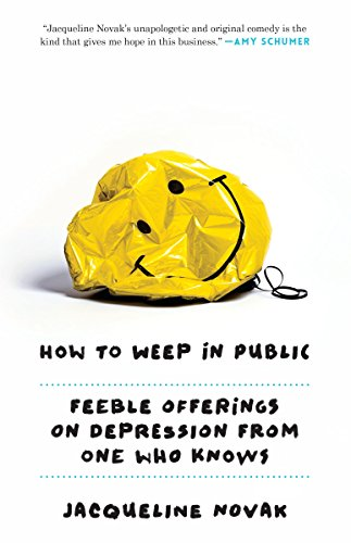 How to Weep in Public: Feeble Offerings on Depression from One Who Knows cover
