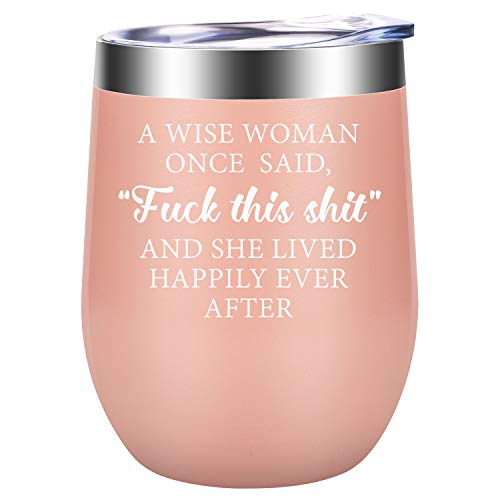 A Wise Woman Once Said Explicit and She Lived Happily Ever After - Funny Birthday, Retirement, Divorce, Coworker Leaving, Christmas Gifts for Women Friends, BFF, Wife, Mom, Aunt - LEADO Wine Tumbler