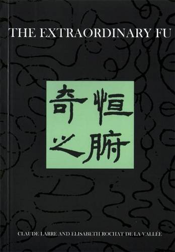 The Extraordinary Fu (Chinese Medicine from the Classics) Claude Larre