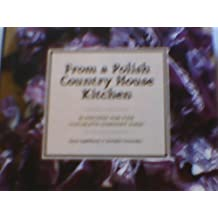 From a Polish Country House Kitchen: 90 Recipes for the Ultimate Comfort Food by Applebaum, Anne, Crittenden, Danielle (11/21/2012)