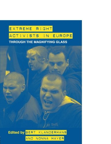 Extreme Right Activists in Europe: Through the magnifying glass (Extremism and Democracy)