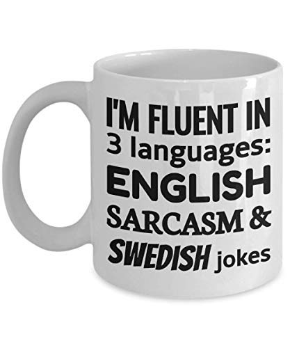 SWEDEN Coffee Mug - I'm Fluent In 3 Languages - English Sarcasm and Swedish jokes