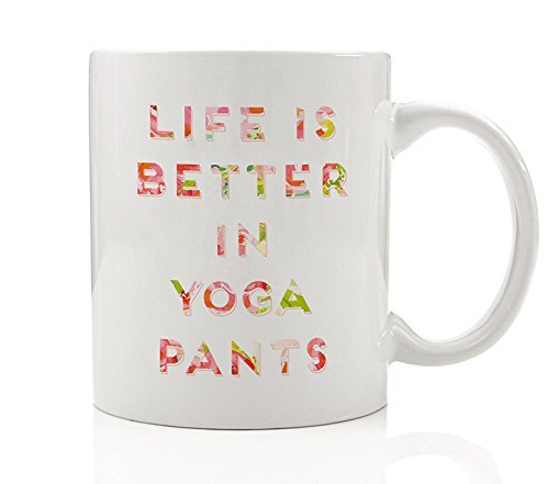 Existence is Better in Yoga Pants Coffee Mug Gift Idea for Active On-the-Go Woman Female Fitness Leggings Pink Comfy Lifestyle for Co-worker Relative Family, 11oz Funny Ceramic Tea Cup by Digibuddha DM0113