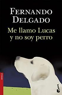 Me llamo Lucas y no soy perro par González Delgado