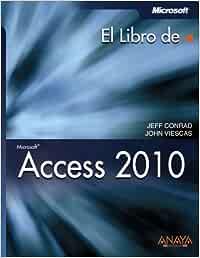 Access 2010 (El Libro De): Amazon.es: Jeff Conrad, John L
