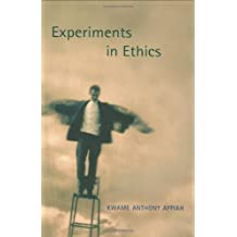 Experiments in Ethics (Flexner Lectures) (The Mary Flexner Lectures)