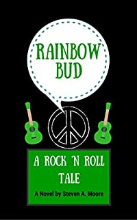 Rainbow Bud: A Rock 'n Roll Tale by Steven A. Moore ebook deal