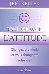 Tout est dans l'attitude (French Edition)