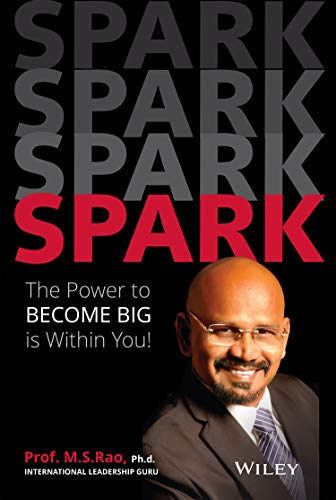 Spark: The Power to Become Big is Within You by [Prof. M.S. Rao]