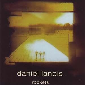 Daniel Lanois - Rockets