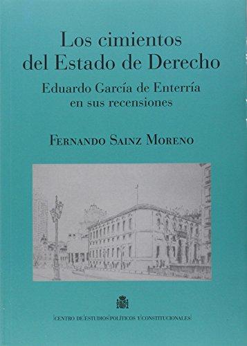 Descargar Libro Los Cimientos Del Estado De Derecho. Eduardo García De Enterría En Sus Recensiones Fernando Sainz Moreno