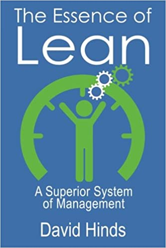 The essence of lean a superior system of management david hinds ph the essence of lean a superior system of management david hinds phd 9780997549003 amazon books fandeluxe Image collections