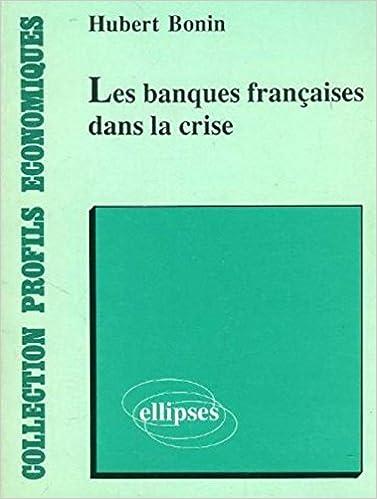 Read Online Les banques françaises dans la crise epub, pdf