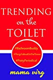 Trending on the Toilet: #ThingsToReadOnTheThrone