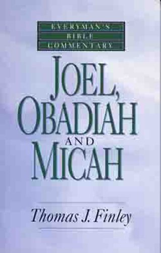 By Thomas John Finley - Joel, Obadiah and Micah- Bible Commentary (Everymans Bible Commen (1996-09-24) [Paperback]