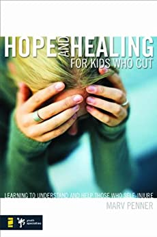 Hope and healing for kids who cut learning to understand and help hope and healing for kids who cut learning to understand and help those who self fandeluxe Epub