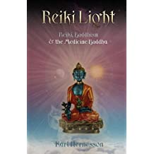 Reiki Light: Reiki, Buddhism and the Medicine Buddha