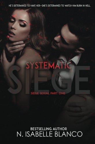 Systematic Siege #1 (Siege Serial) (Volume 1)
