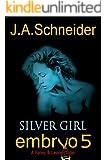 SILVER GIRL (EMBRYO: A Raney & Levine Thriller Book 5)