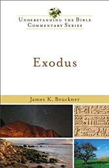 Exodus (Understanding the Bible Commentary Series) by [Bruckner, James K.]