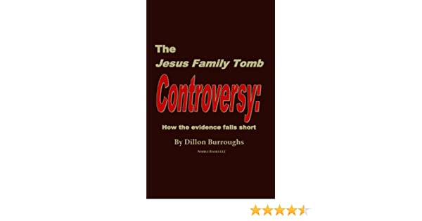 The Jesus Family Tomb Controversy Kindle Edition By Dillon