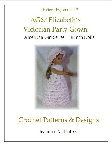 American Girl Elizabeths Victorian Party Gown Crochet Pattern (Patterns by - Crochet Victorian Antique